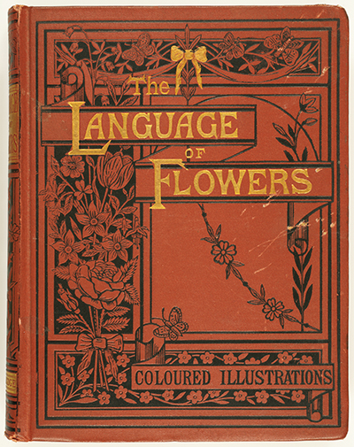<p>Cover for Robert Tyas (1811–1879), <em>The Language of Flowers, or Floral Emblems of Thoughts, Feelings and Sentiments</em> (London, George Routledge and Sons, 1869), HI Library call no. DG21 T977L.</p>